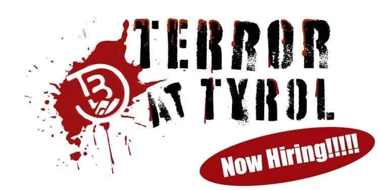 Terror at Tyrol Now HIring